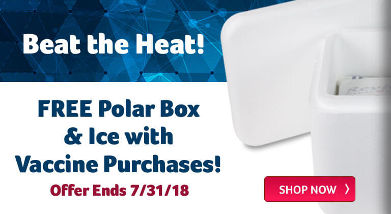 Beat the Heat! Free Polar Box and Ice with Vaccine Purchase!